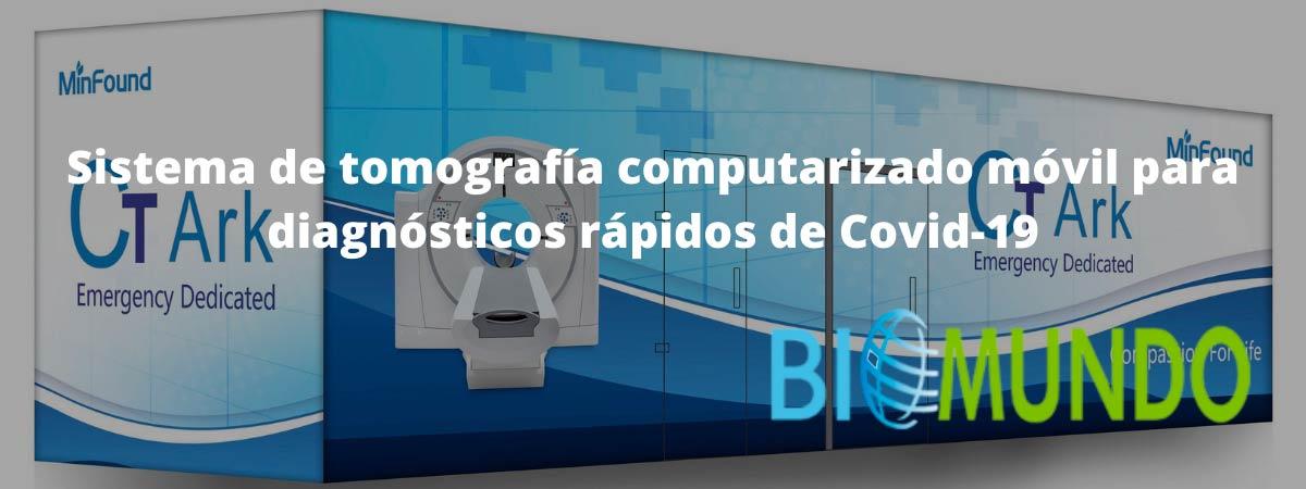 Sistema de tomografía computarizado móvil para diagnósticos rápidos de Covid-19